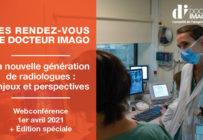 Rendez-vous à 17h30 pour notre webconférence sur les jeunes radiologues